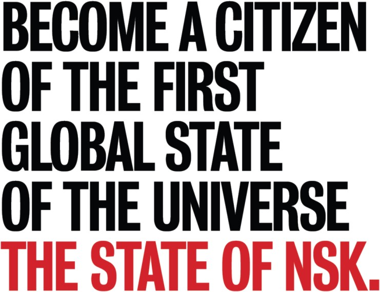 BECOME A CITIZEN OF THE FIRST GLOBAL STATE OF THE UNIVERSE THE STATE OF NSK.